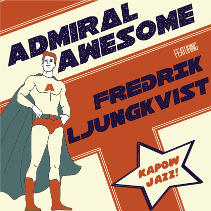 Admiral awesome feat. Fredrik Ljungkvist